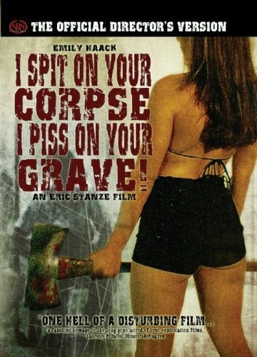 I Spit on Your Corpse, I Piss on Your Grave